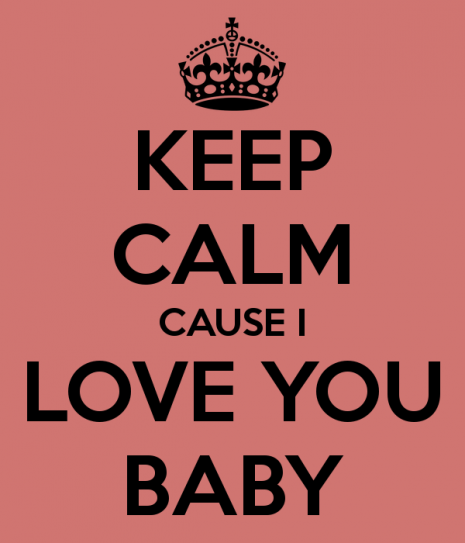 keep-calm-cause-i-love-you-baby-2
