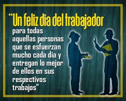 Imágenes Y Frases Para Desear Feliz Día Del Trabajador